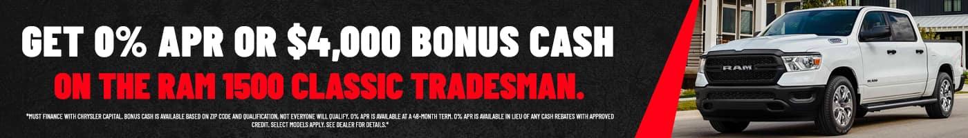 Get 0% APR OR $4,000 in bonus cash on the Ram 1500 Classic Tradesman