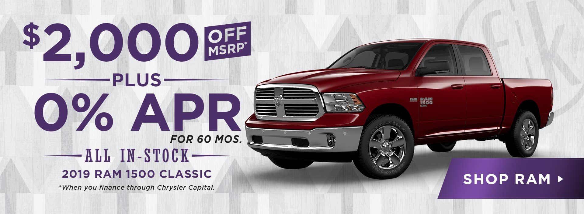 $2,000 Off PLUS 0% APR for 60 mos. All In-Stock 2019 RAM 1500 Classic