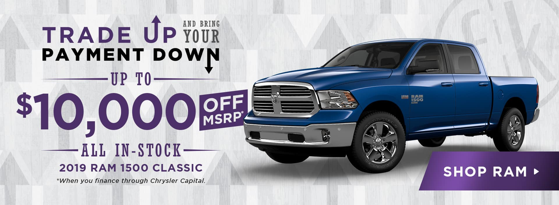 Up To $10,000 Off All In-Stock 2019 RAM 1500 Classic