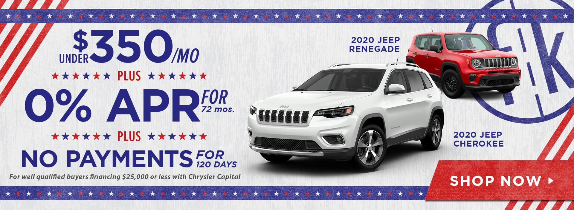 Under $350/mo. PLUS 0% for 72 mos. PLUS No Payments for 120 Days Jeep Offer