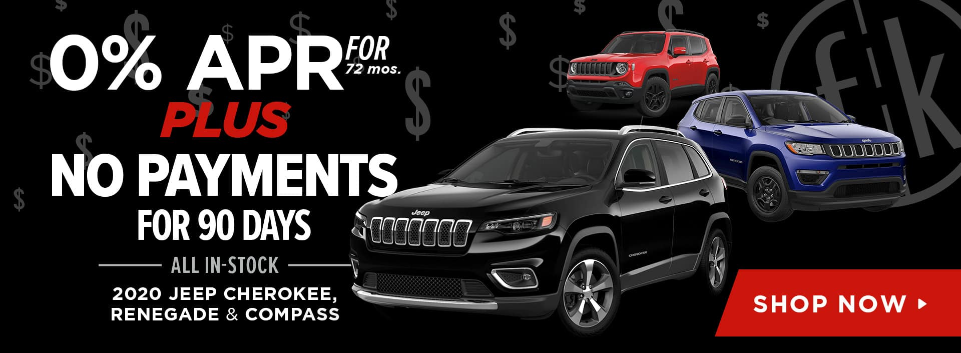 0% for 72 mos. PLUS No Payments for 90 Days All In-Stock 2020 Jeep Cherokee, Renegade & Compass