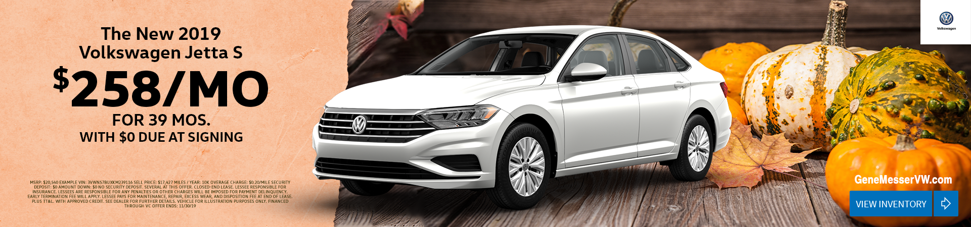 Least the 2019 Jetta S for $258/month for 39 months with $0 due at signing