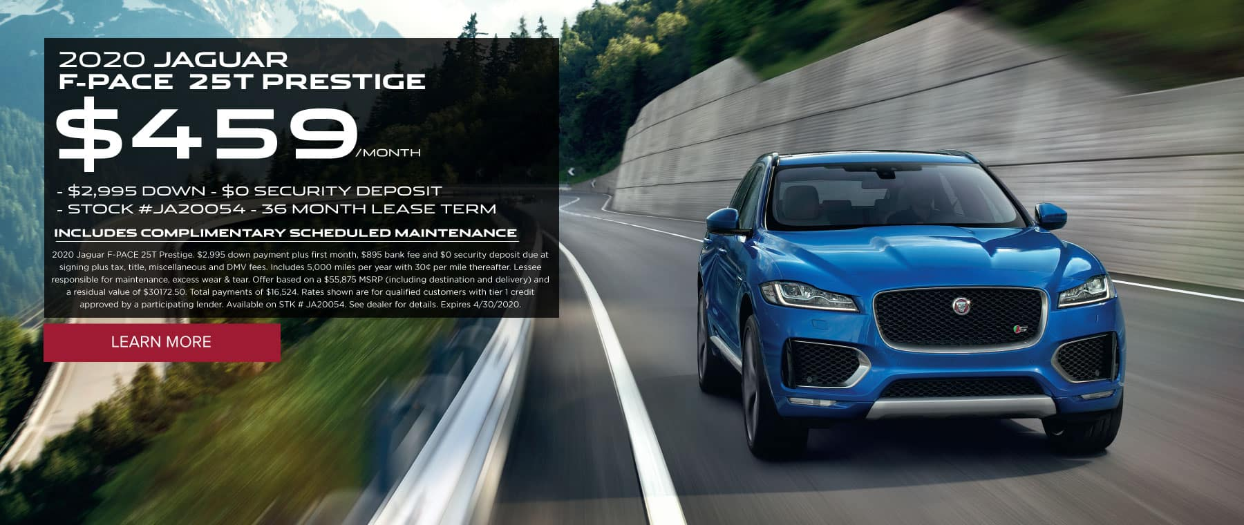 2020 JAGUAR  F-PACE  25T PREMIUM. $399 per month. $2995 down. $0 security deposit. Stock #JA20036. 39 month lease term. $1000 bonus credit. Includes complimentary scheduled maintenance. 2020 Jaguar F-PACE 25T Premium. $2,995 down payment plus first month, $895 bank fee and $0 security deposit due at signing plus tax, title, miscellaneous and DMV fees. Includes 5,000 miles per year with 30¢ per mile thereafter. Lessee responsible for maintenance, excess wear & tear. Offer based on a $52,925 MSRP (including destination and delivery) and a residual value of $29,108.75. Total payments of $15,561. Rates shown are for qualified customers with tier 1 credit approved by a participating lender. Available on STK # JA20036. See dealer for details. Expires 3/2/2020. Click to learn more. Blue F-PACE driving through snow