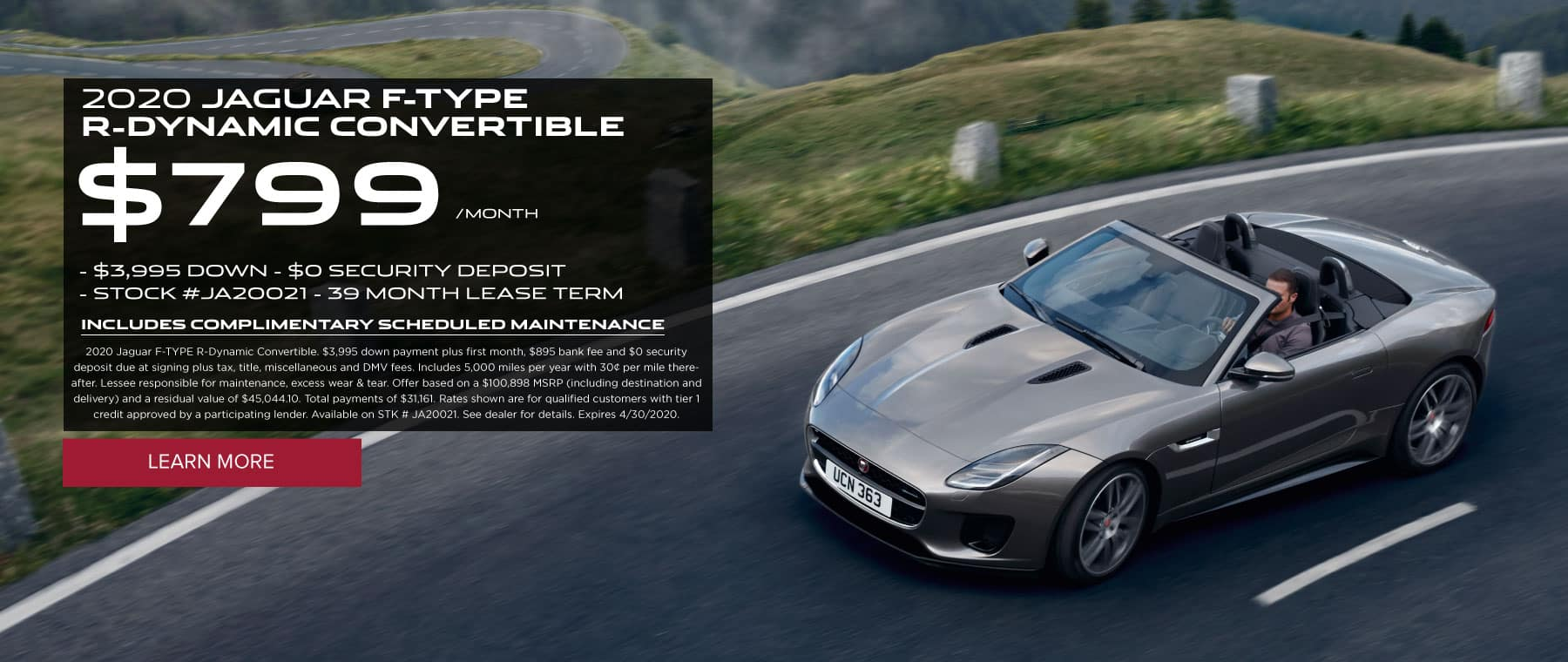 2020 JAGUAR F-TYPE R-DYNAMIC COUPE $759/MONTH $3,995 DOWN $0 SECURITY DEPOSIT STOCK #JA20177 33 MONTH LEASE TERM. $1000 bonus credit INCLUDES COMPLIMENTARY SCHEDULED MAINTENANCE 2020 Jaguar F-TYPE R-Dynamic Coupe. $3,995 down payment plus first month, $895 bank fee and $0 security deposit due at signing plus tax, title, miscellaneous and DMV fees. Includes 5,000 miles per year with 30¢ per mile thereafter. Lessee responsible for maintenance, excess wear & tear. Offer based on a $95,508 MSRP (including destination and delivery) and a residual value of $44,888.76. Total payments of $29,601. Rates shown are for qualified customers with tier 1 credit approved by a participating lender. Available on STK # JA20177. See dealer for details. Expires 3/2/2020. Click to learn more. Dark gray F-TYPE Coupe on road