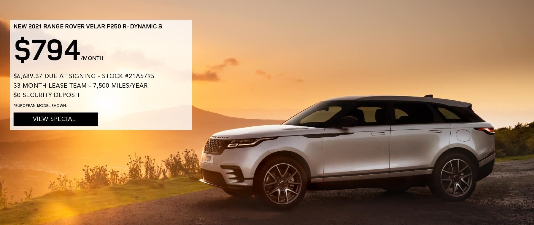 NEW 2021 RANGE ROVER VELAR P250 R-DYNAMIC S. $794 PER MONTH FOR 33 MONTHS. $6,689.37 DUE AT SIGNING. STOCK #21A5795. 7,500 MILES/YEAR. $0 SECURITY DEPOSIT. VIEW SPECIAL. SILVER RANGE ROVER VELAR PARKED IN MOUNTAIN RANGE.