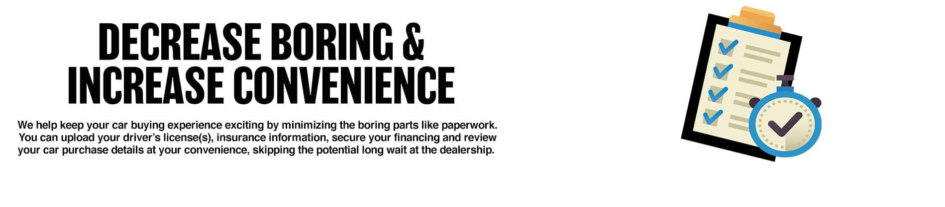 decrease boring increase convenience