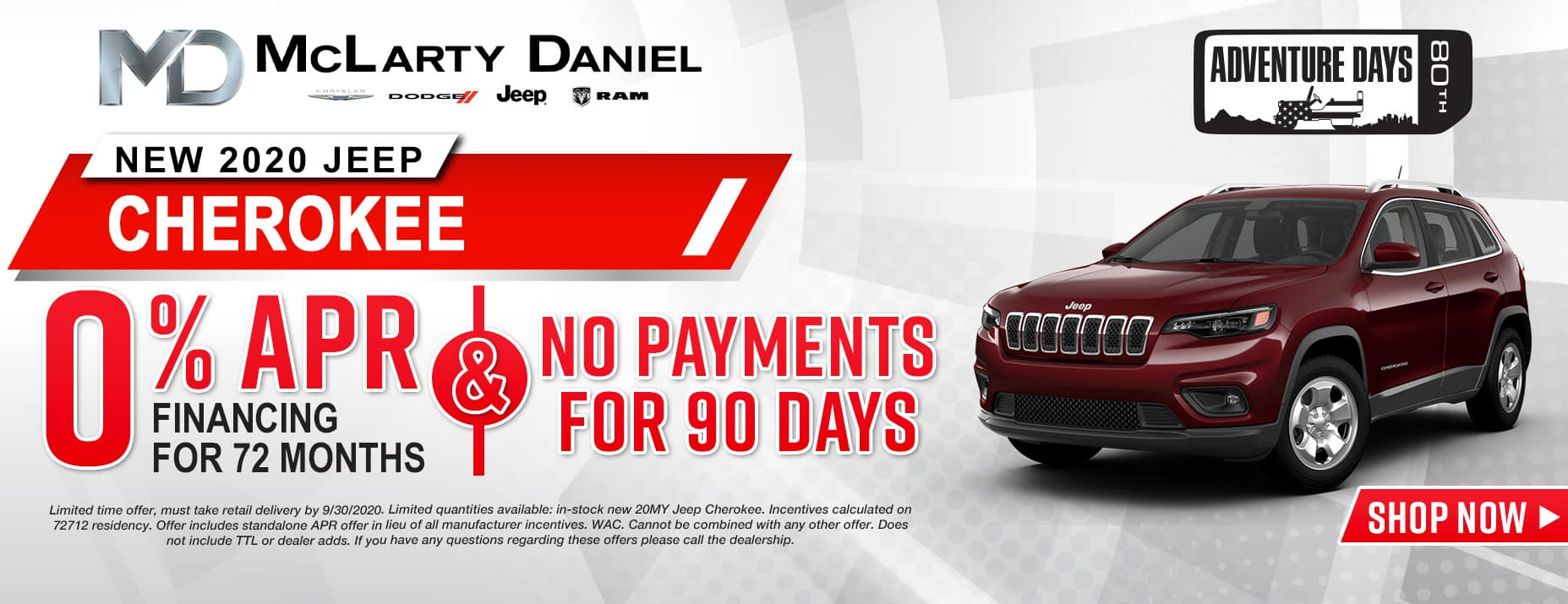 0% APR for 72 months and NO PAYMENTS FOR 90 DAYS available on 2020 Jeep Cherokee!