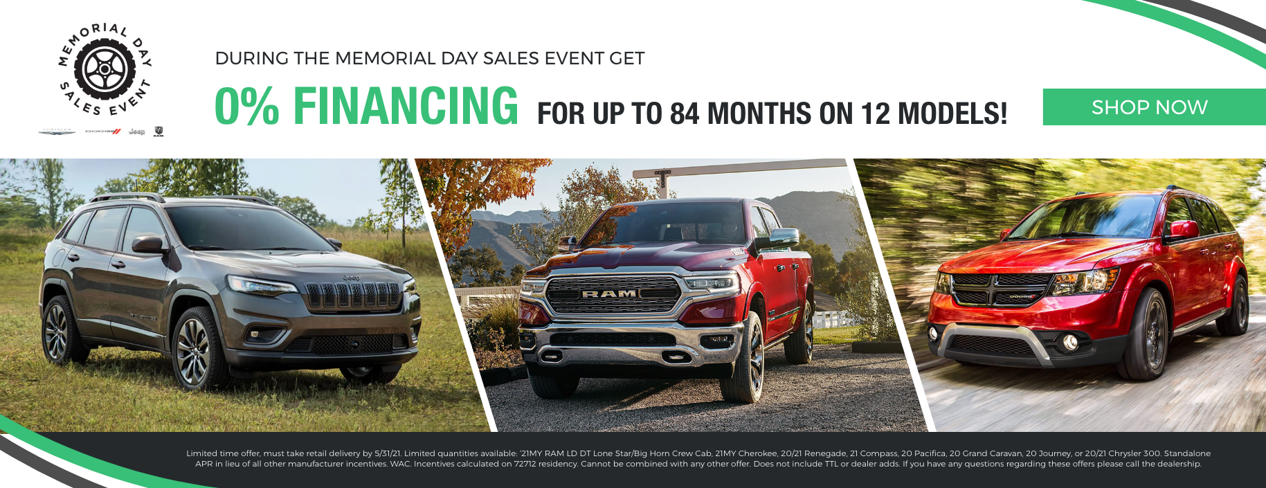 During the Memorial Day Sales Event get 0% financing up to 84 months on 12 models!