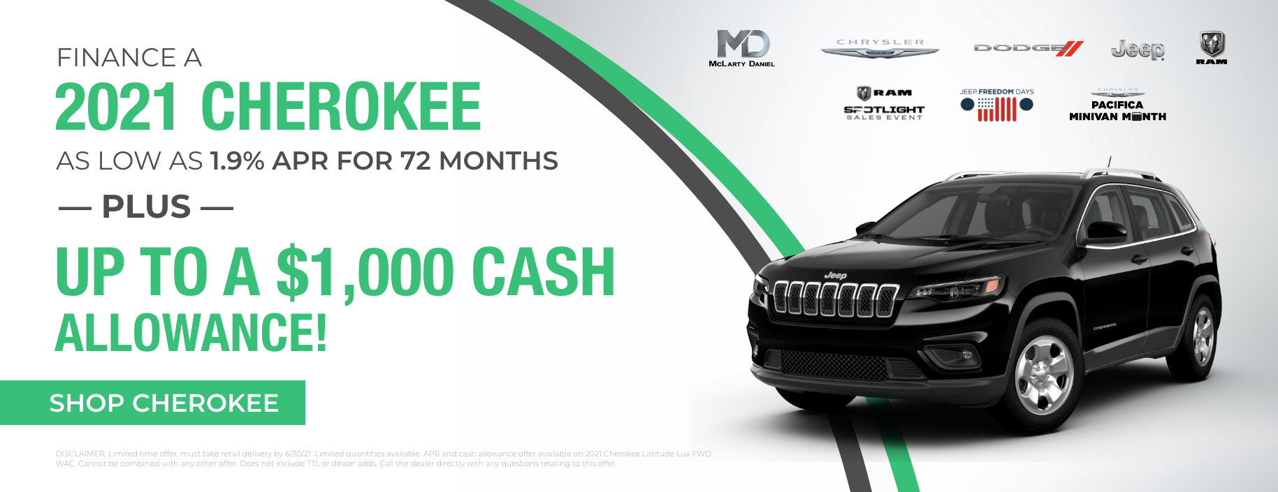 Finance a 2021 Cherokee as low as 1.9% APR for 72 months PLUS up to a $1,000 cash allowance!