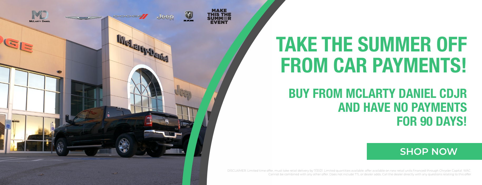 TAKE THE SUMMER OFF FROM CAR PAYMENTS - BUY FROM MCLARTY DANIEL CDJR AND HAVE NO PAYMENTS FOR 90 DAYS!