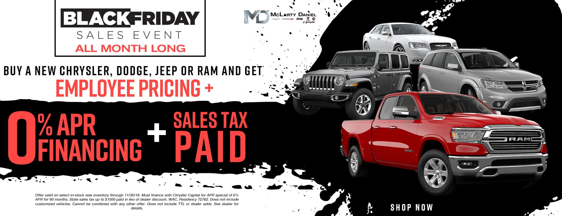 EMPLOYEE PRICING FOR EVERYONE DURING THE BLACK FRIDAY SALES EVENT! BUY A NEWCHRYSLER, DODGE, JEEP or RAMAND GETEMPLOYEE PRICING -PLUS- 0% APR -PLUS- SALES TAX PAID!