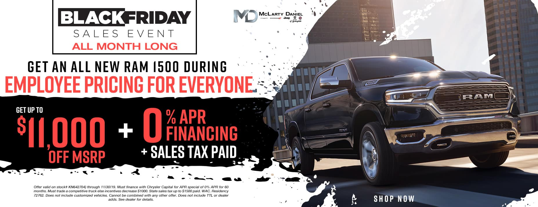 DURING EMPLOYEE PRICING FOR EVERYONE, GETUP TO $11,000 OFF THE ALL NEWRAM 1500 PLUS 0% FINANCING PLUS SALES TAX PAID!