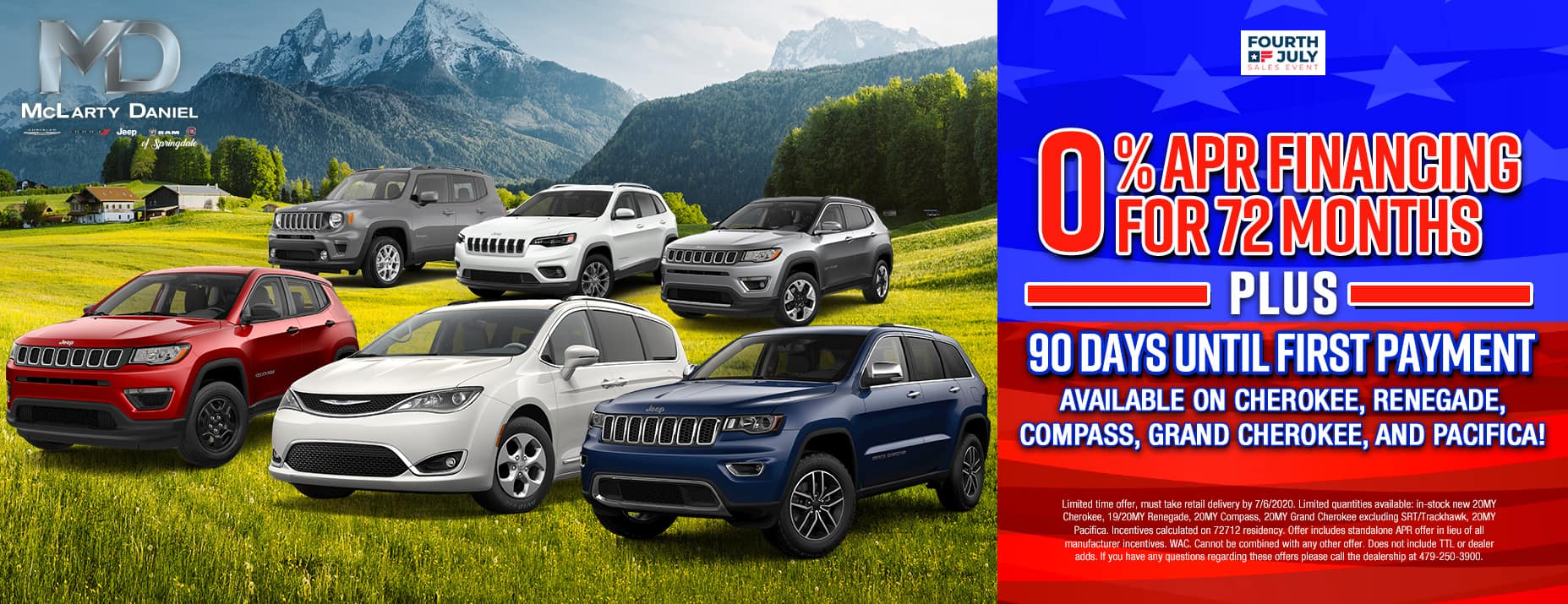0% APR for 72 months and NO PAYMENTS FOR 90 DAYS available on Cherokee, Renegade, Compass, Grand Cherokee, and Pacifica!