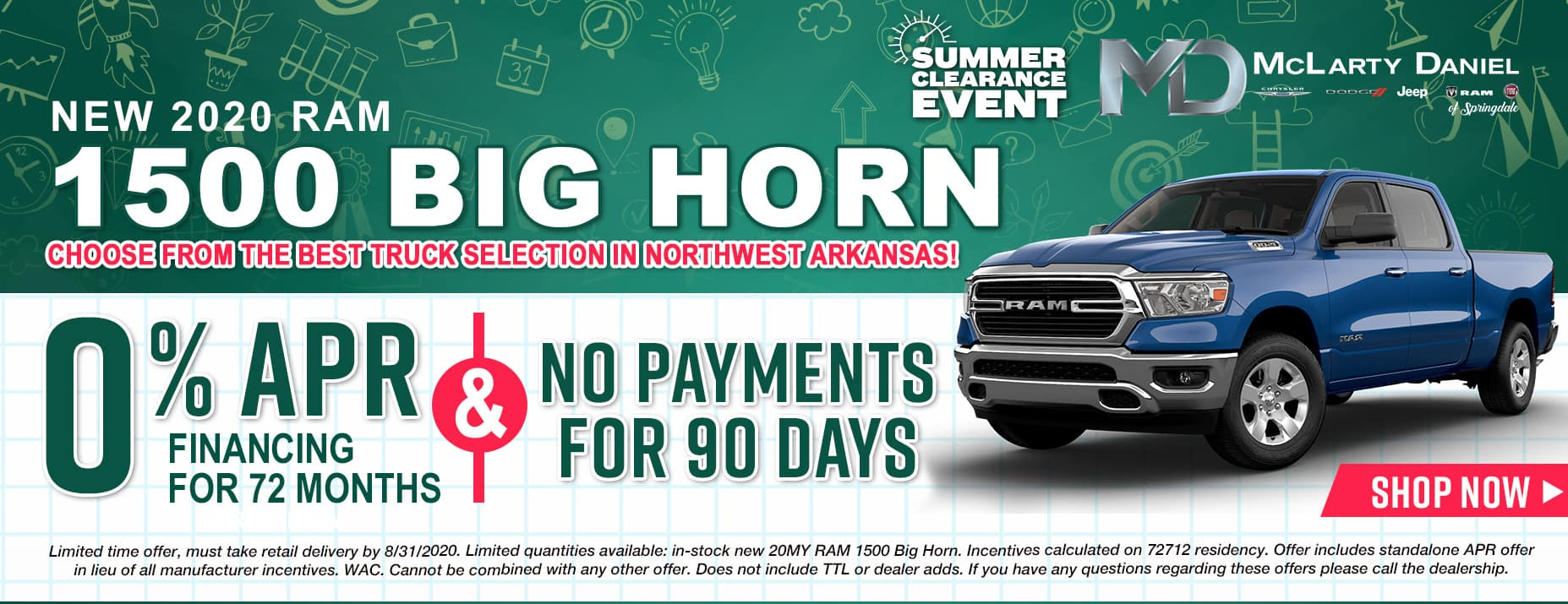 0% APR for 72 months and NO PAYMENTS FOR 90 DAYS available on 2020 RAM 1500 Big Horn!