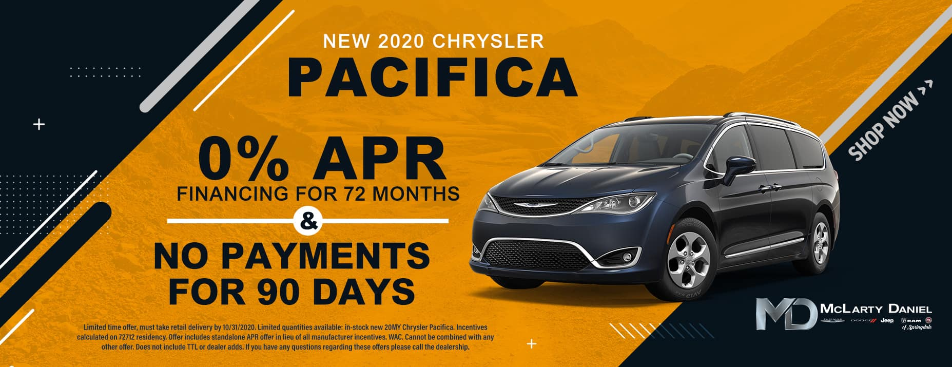 0% APR for 72 months and NO PAYMENTS FOR 90 DAYS available on 2020 Chrysler Pacifica!