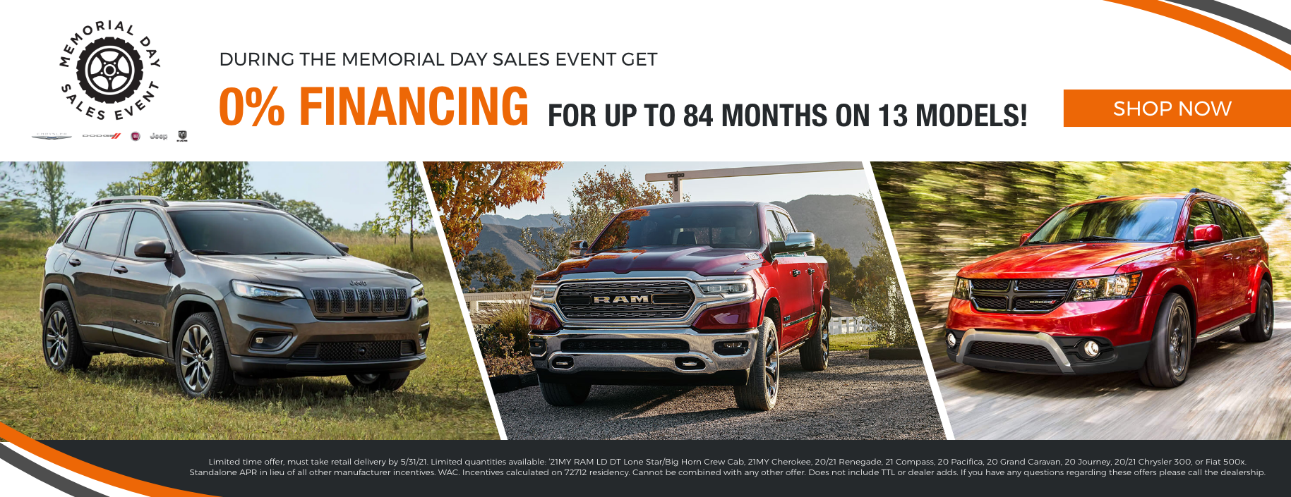 During the Memorial Day Sales Event get 0% financing up to 84 months on 13 models!
