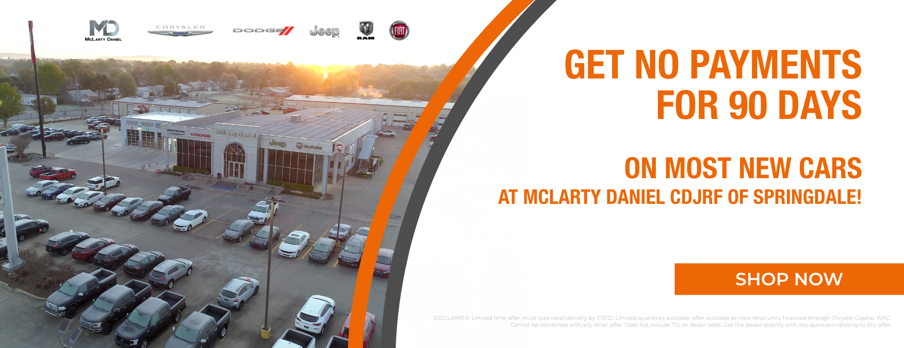GET NO PAYMENTS FOR 90 DAYS ON MOST NEW CARS AT MCLARTY DANIEL CDJRF OF SPRINGDALE!