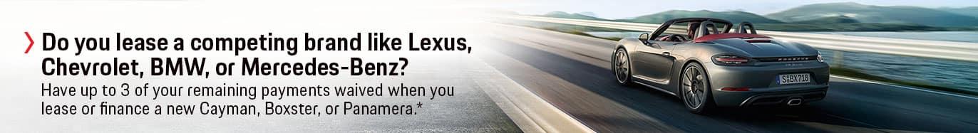 Porsche Offers for Lexus, Chevrolet, BMW, and Mercedes-Benz Drivers.