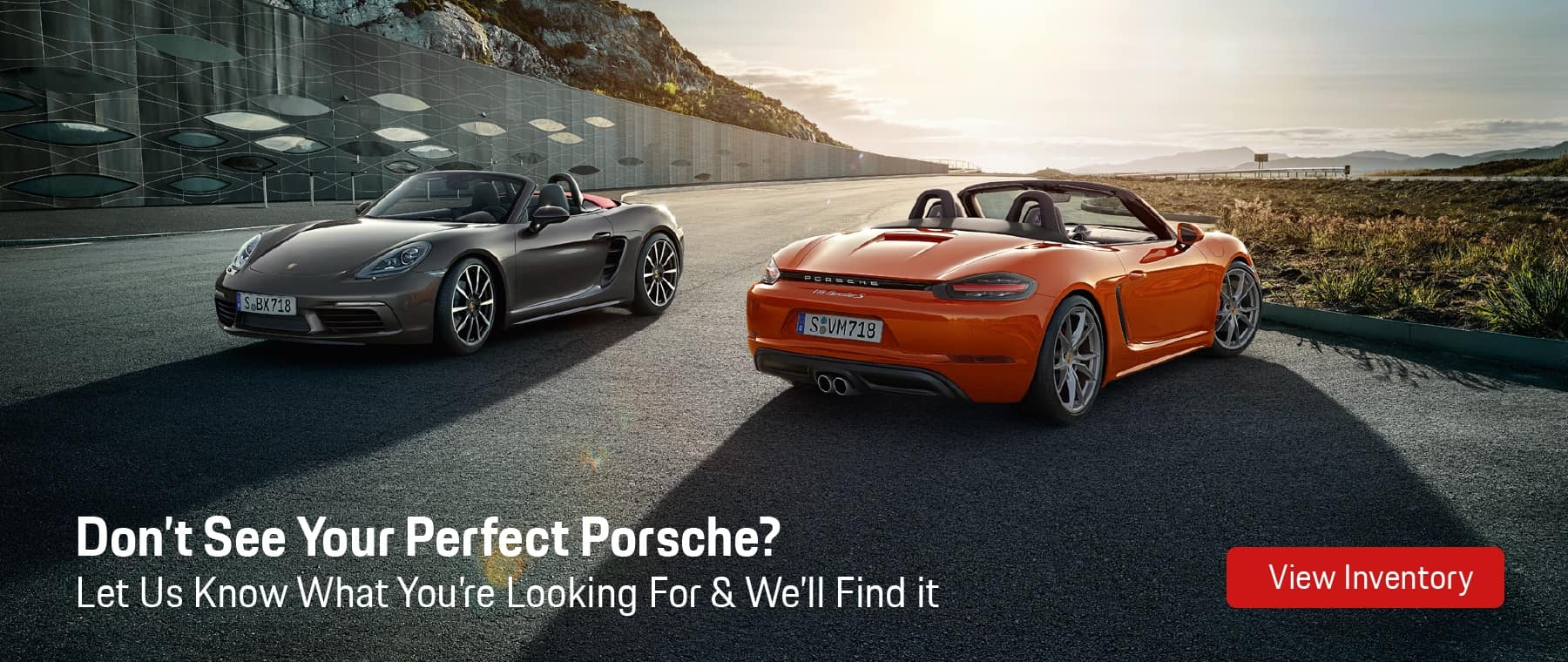 Don't See Your Perfect Porsche