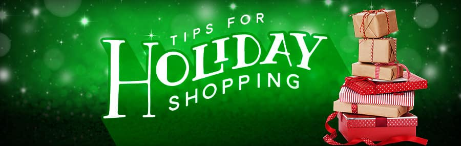 Tips for Holiday Shopping