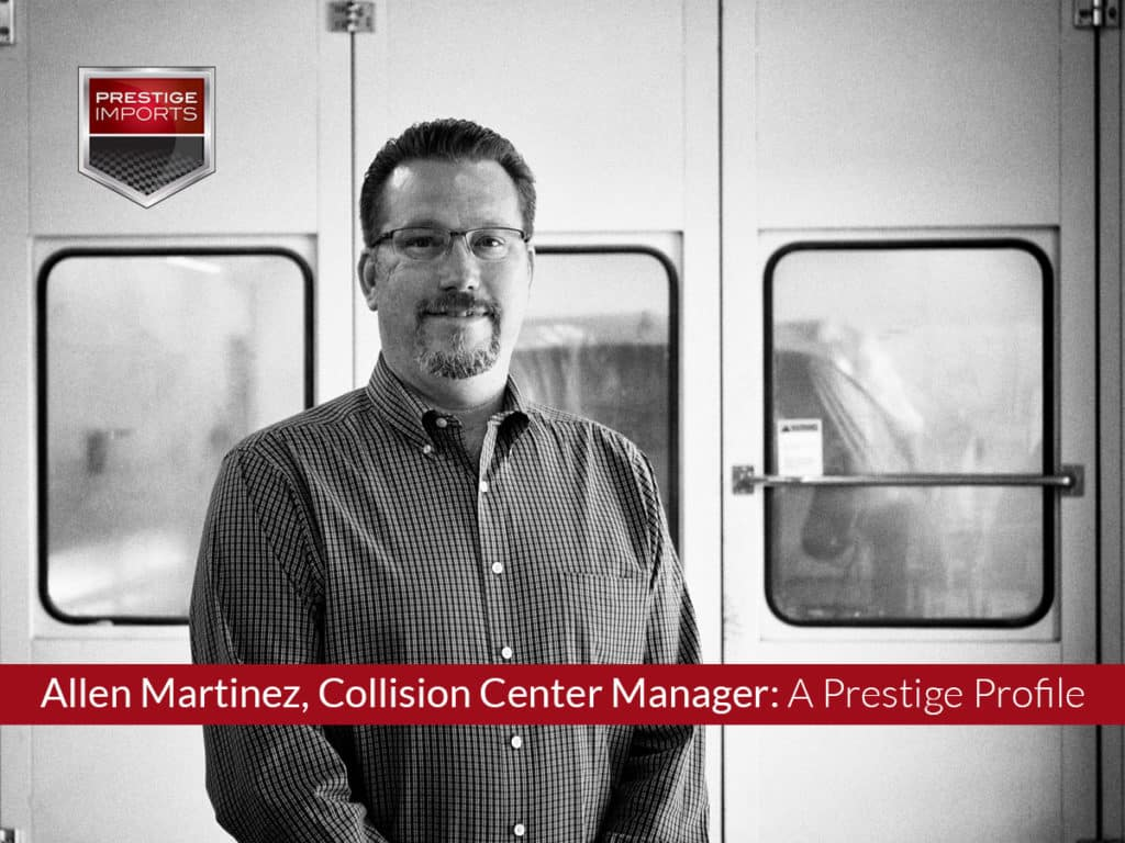 Allen Martinez, Collision Center Manager - A Prestige Profile - PD