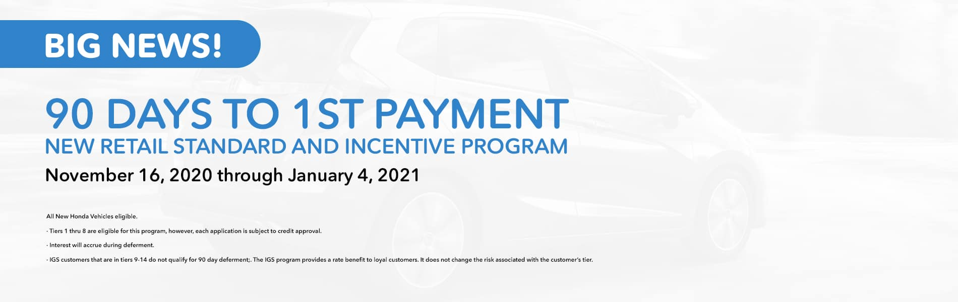 BIG NEWS! Honda - 90 Days to 1st Payment