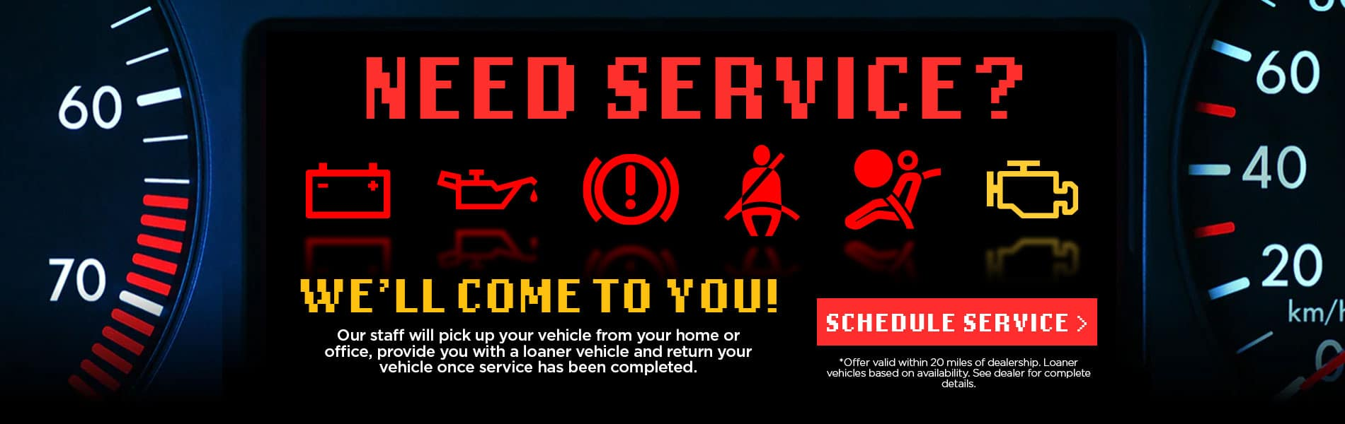 Need Service? We'll Come to You