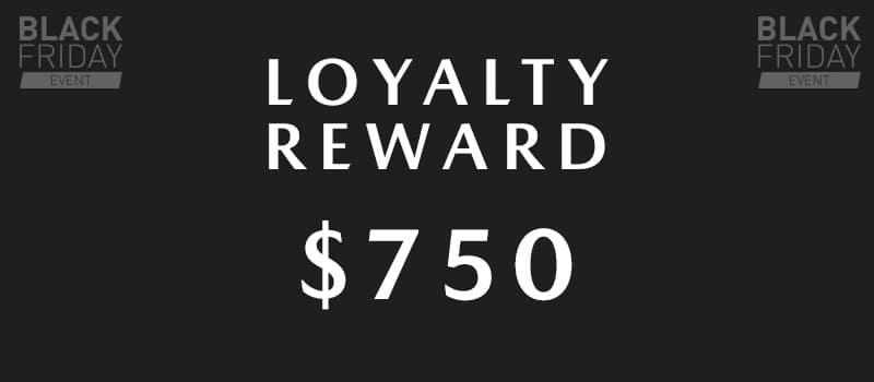 $750 Loyalty Reward