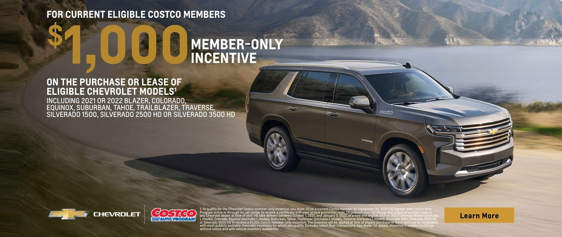 For Current or eligible Costco Members $1,000 member only incentive on the purchase or lease of eligible chevrolet models