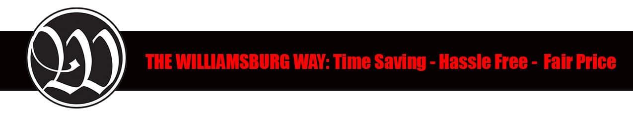 Williamsburg Way - Time Saving, Hassle Free, Fair Price